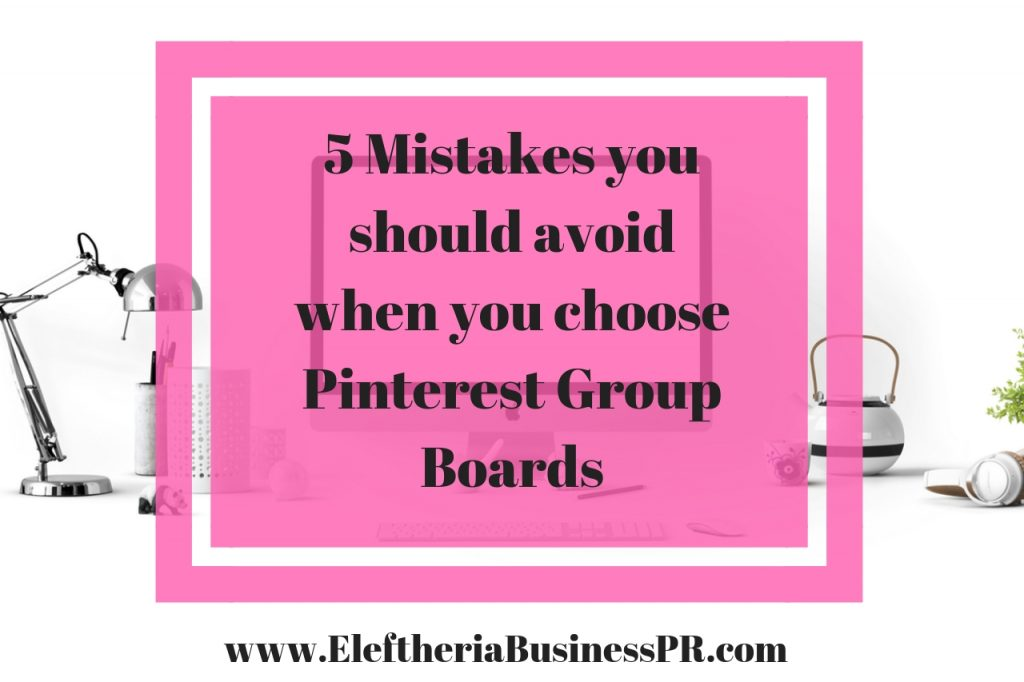 5 Mistakes you Should Avoid when you Choose Pinterest Group Boards
