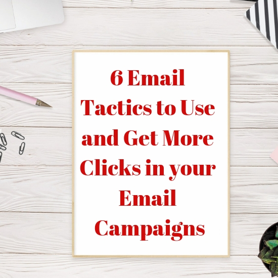 6 Email Tactics to Use and Get More Clicks in your Email Campaigns