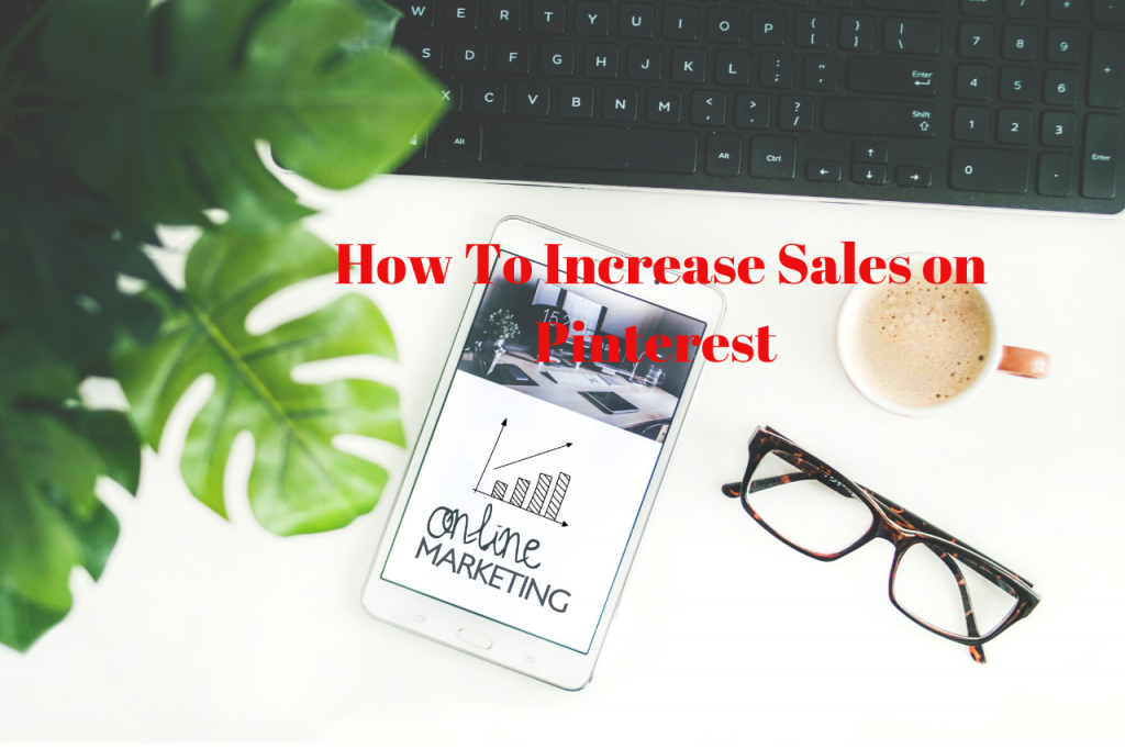 How to Increase Sales on Pinterest