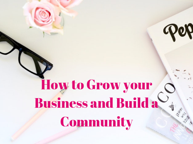 How to Grow your Business and Build a Community