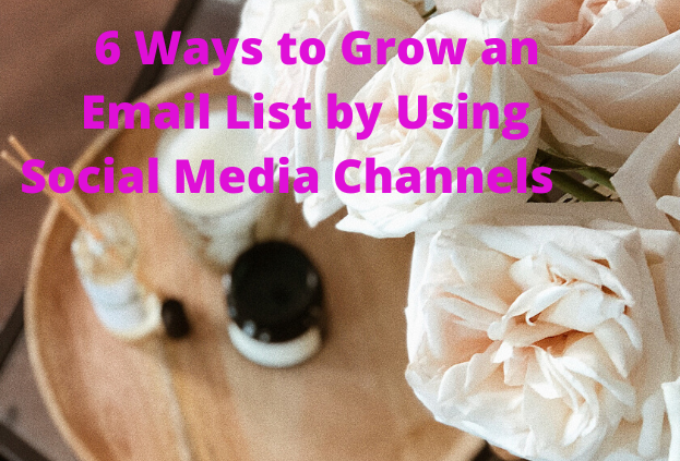 6 Ways to Grow an Email List by Using Social Media Channels