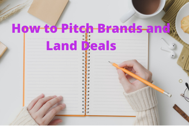 How to Pitch Brands and Land Deals