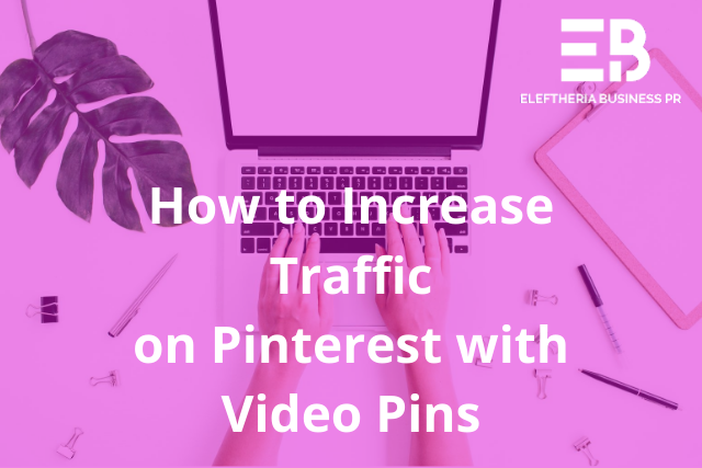 How to Increase Traffic on Pinterest with Video Pins