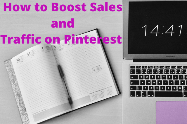 How to Boost Sales and Traffic on Pinterest