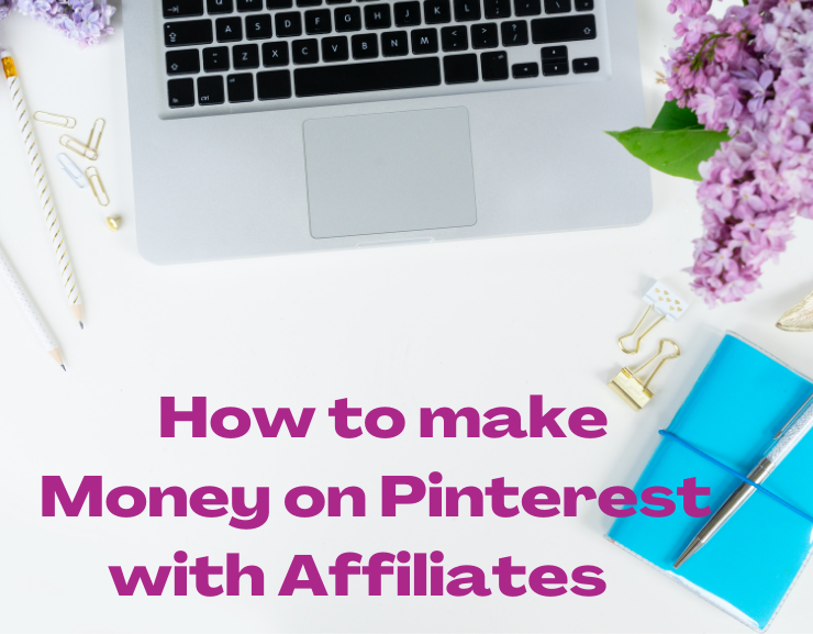 How to Make Money on Pinterest with Affiliates